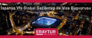 İspanya vfs global gaziantep