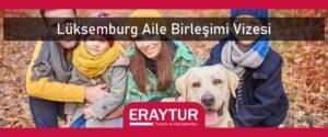 Lüksemburg Aile Birleşimi vizesi