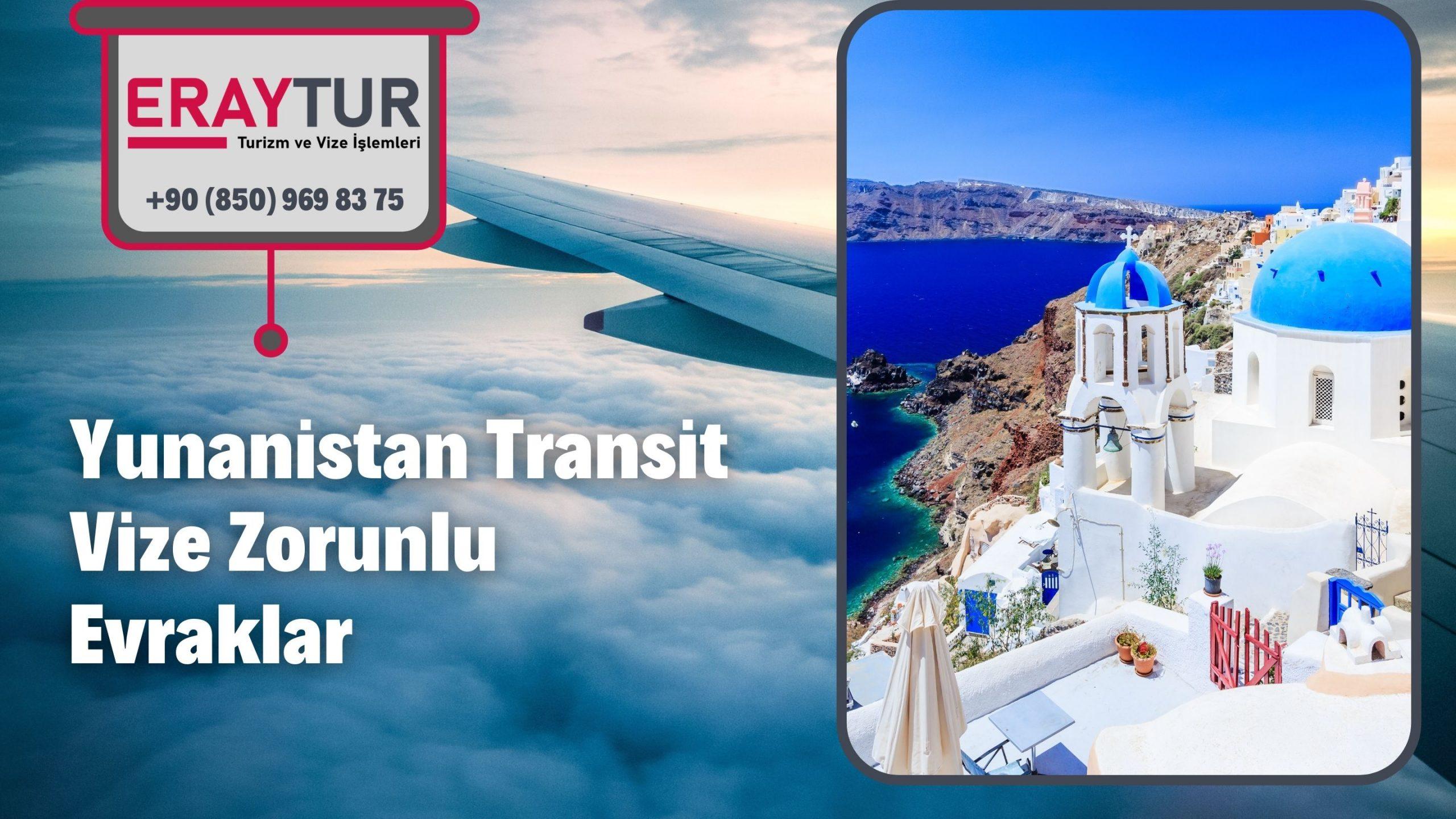 Yunanistan Transit Vize Zorunlu Evraklar