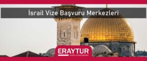 İsrail vize başvuru merkezleri