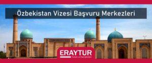 Özbekistan vizesi başvuru merkezleri