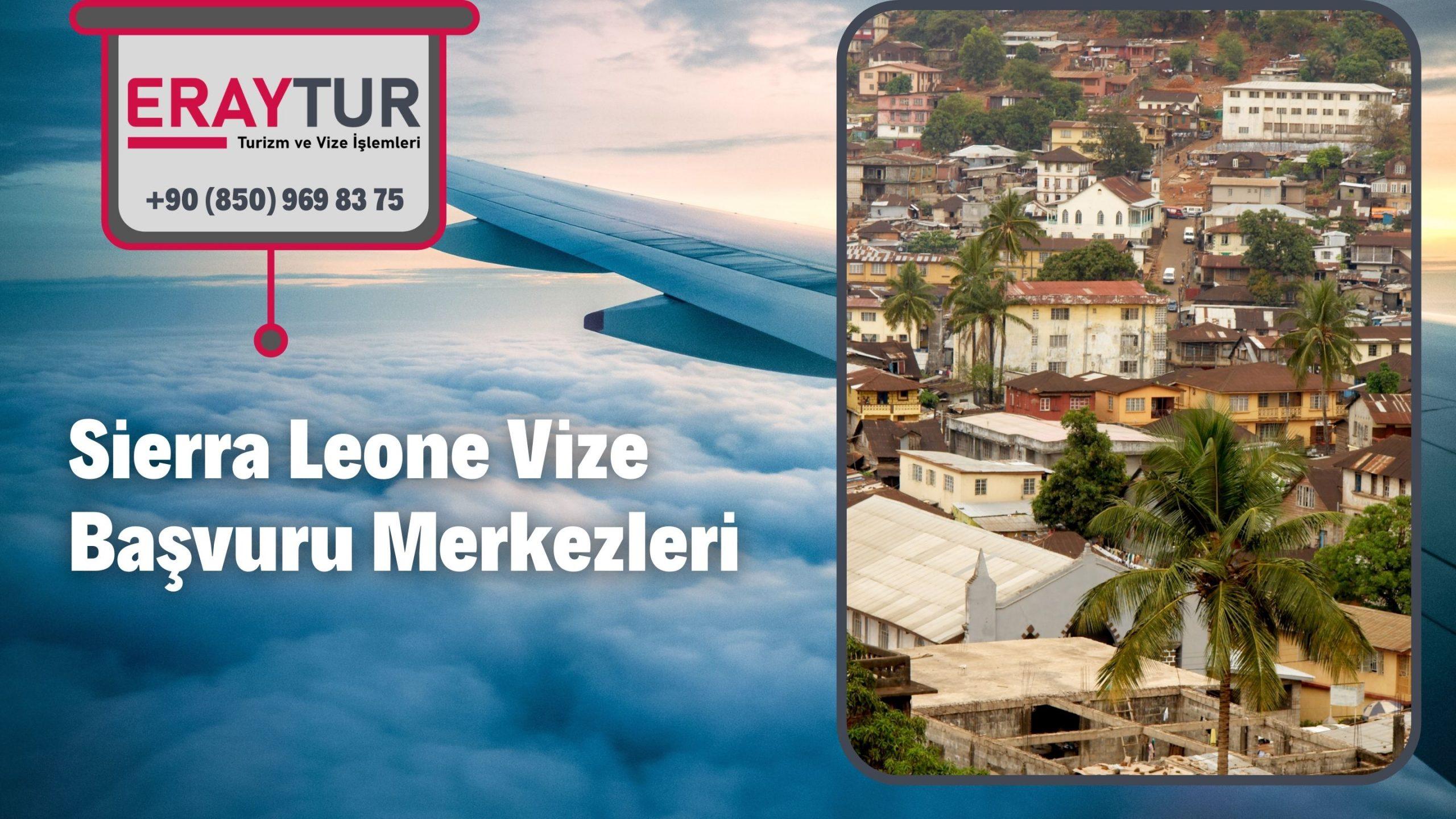 Sierra Leone Vize Başvuru Merkezleri