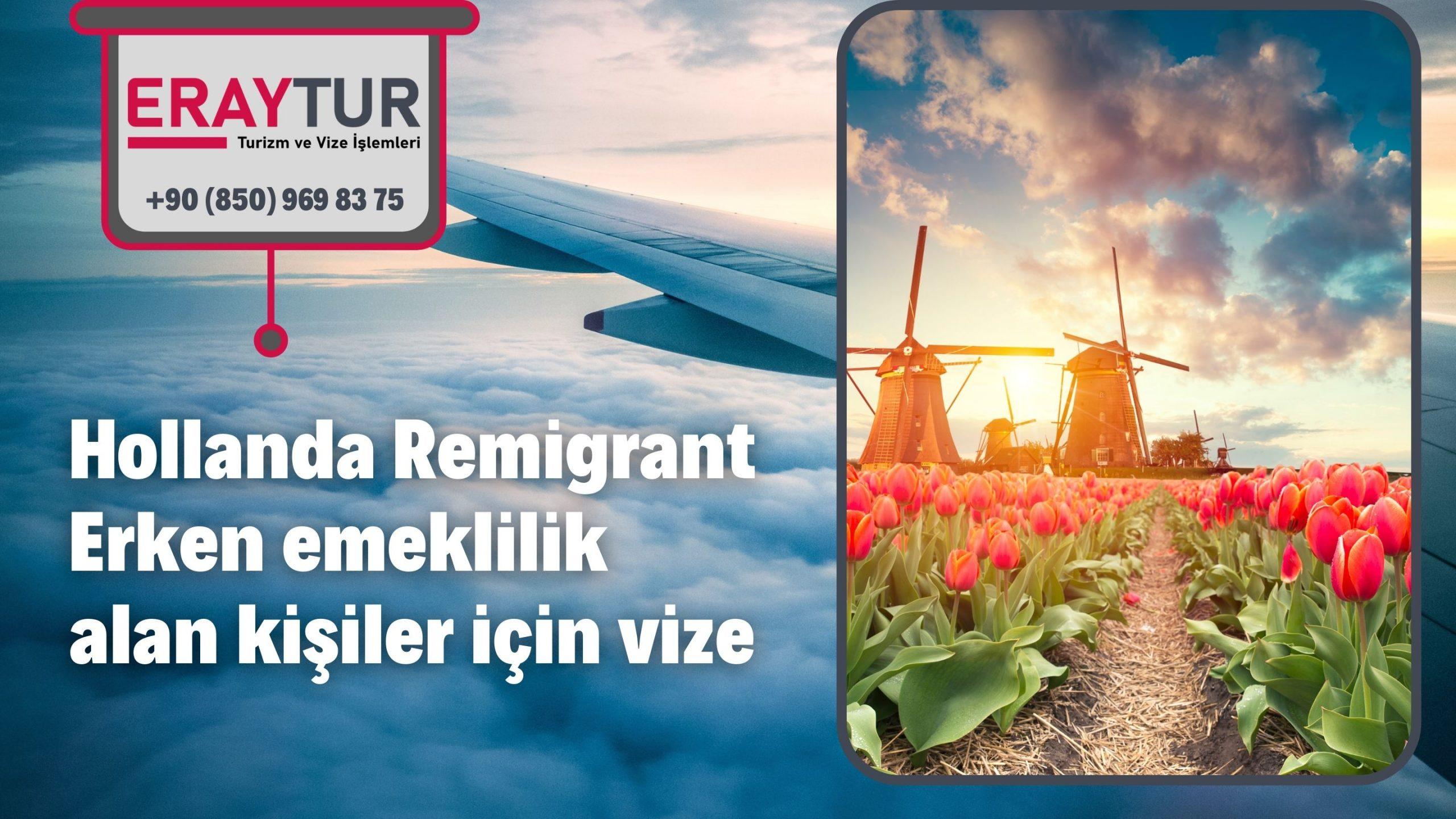 Hollanda Remigrant / Erken emeklilik alan kişiler için vize