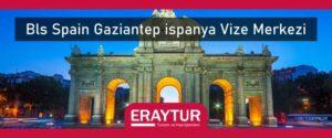 BLS Spain Gaziantep İspanya vize merkezi
