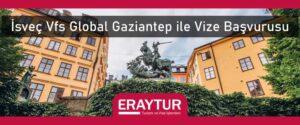 İsveç VFS Global Gaziantep