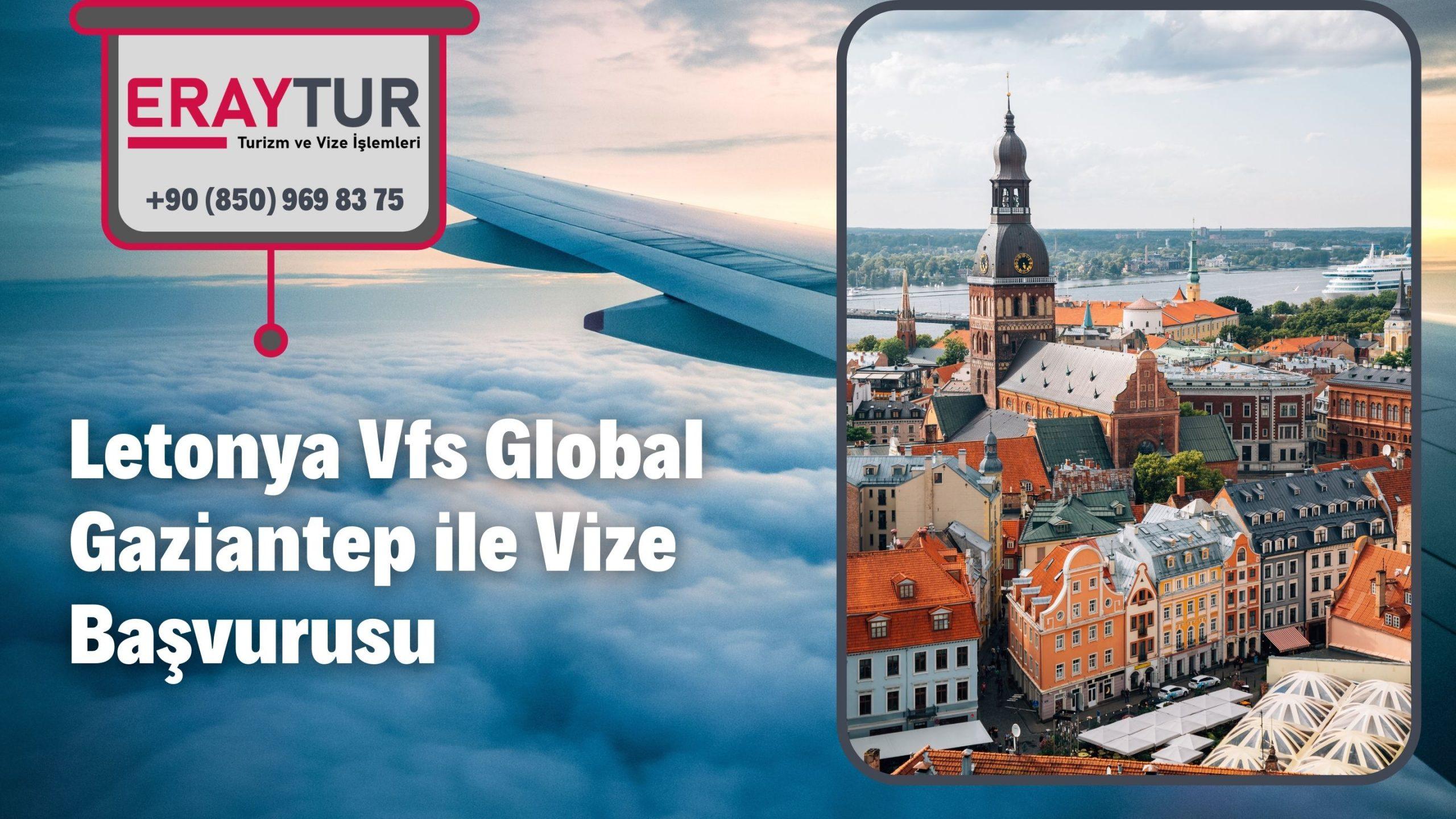 Letonya Vfs Global Gaziantep ile Vize Başvurusu