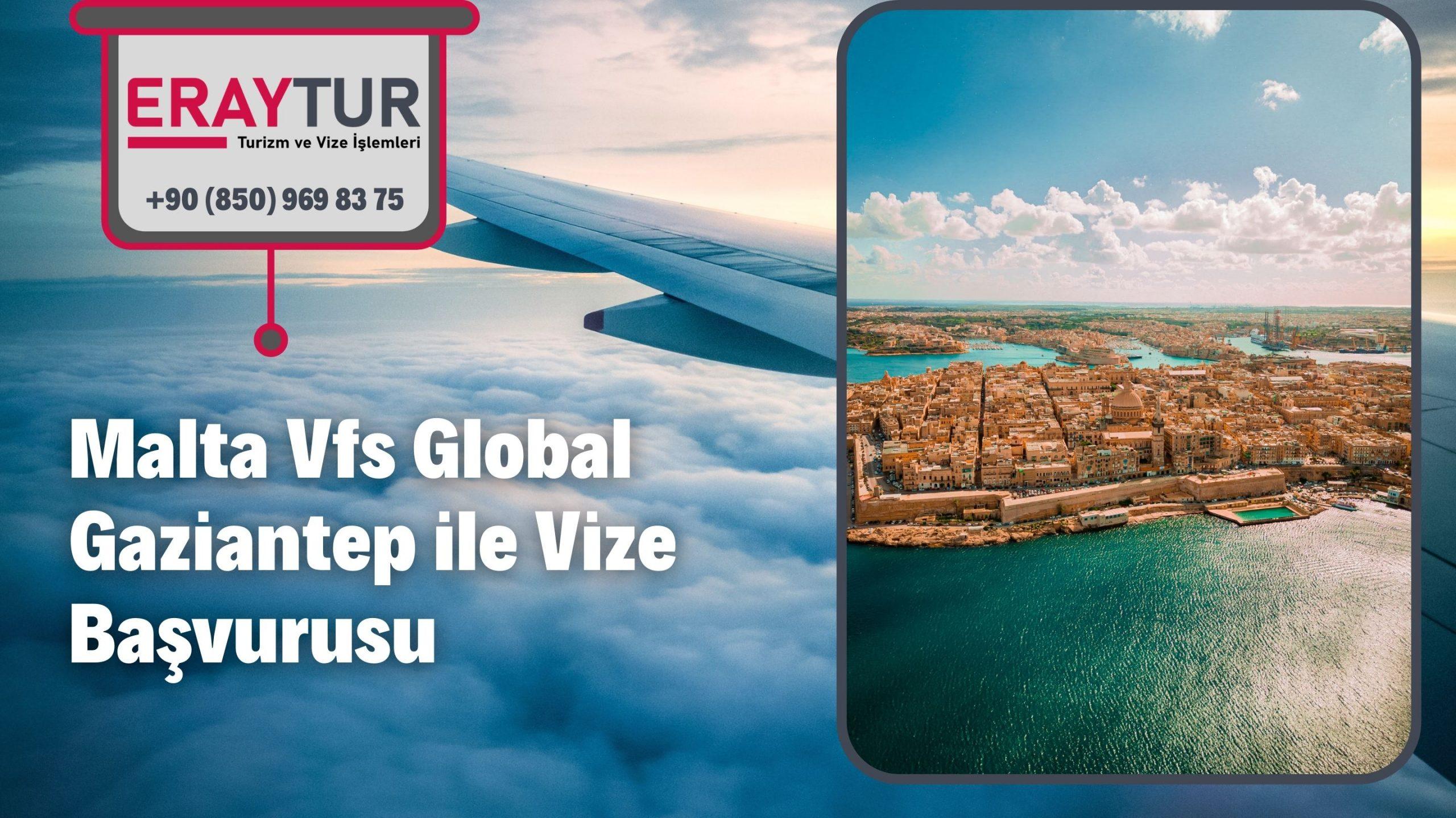 Malta Vfs Global Gaziantep ile Vize Başvurusu