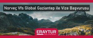 Norveç vfs global gaziantep