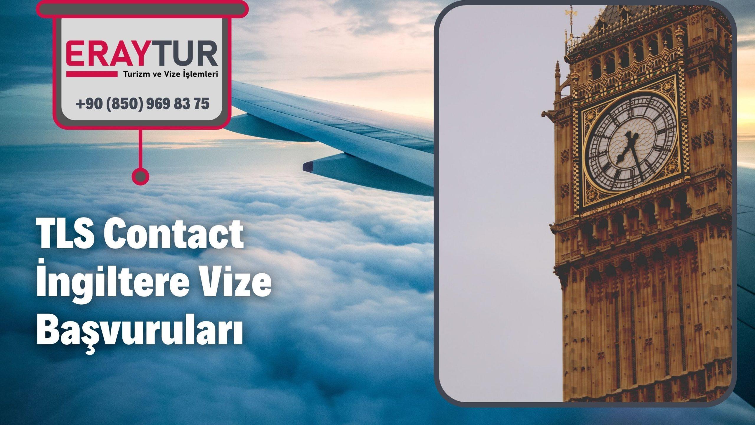 TLS Contact İngiltere Vize Başvuruları