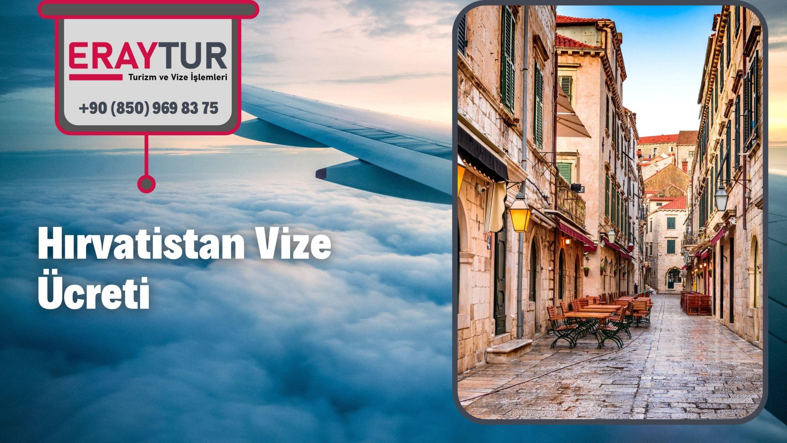 Hırvatistan Vize Ücreti