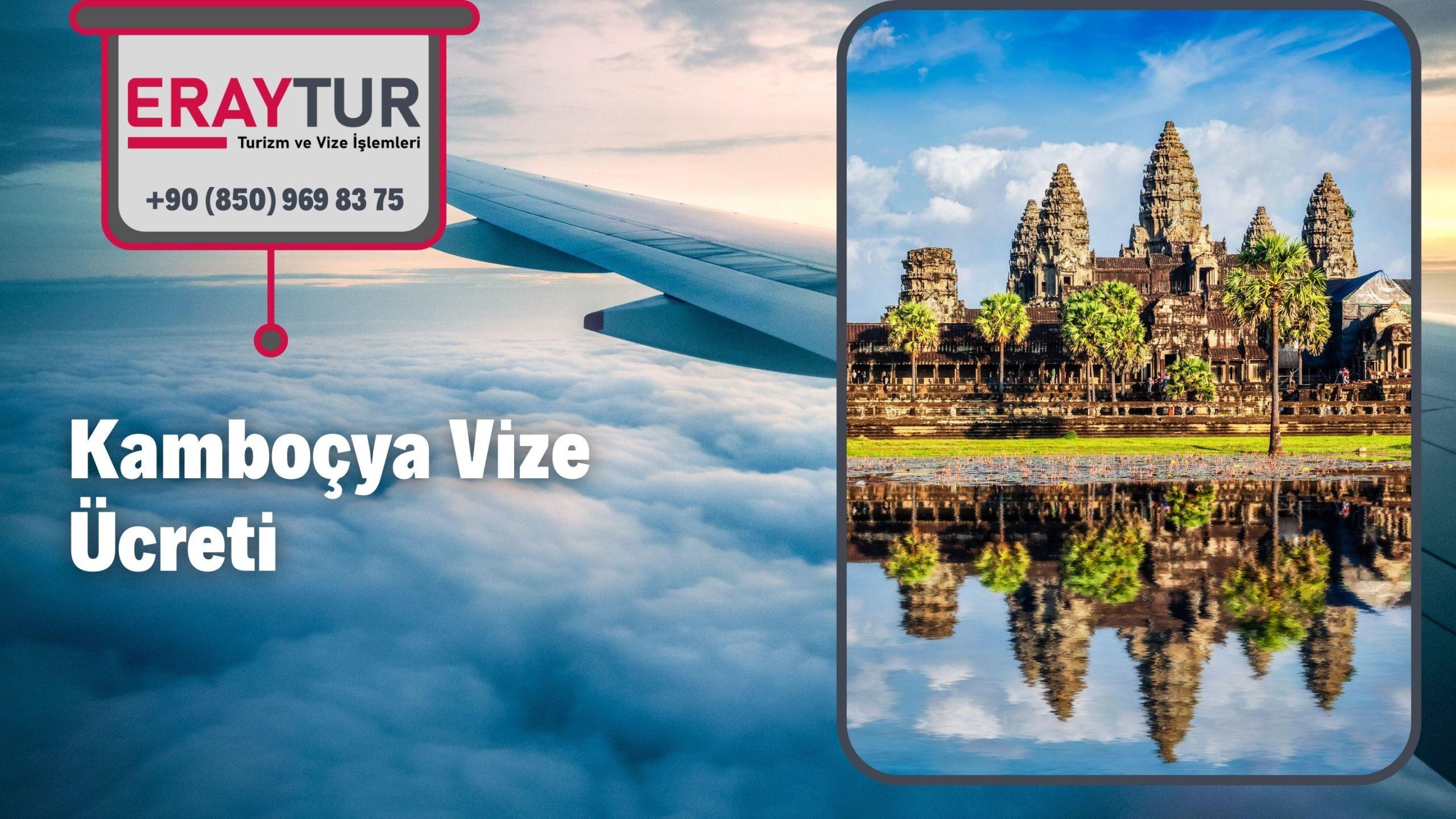 Kamboçya Vize Ücreti