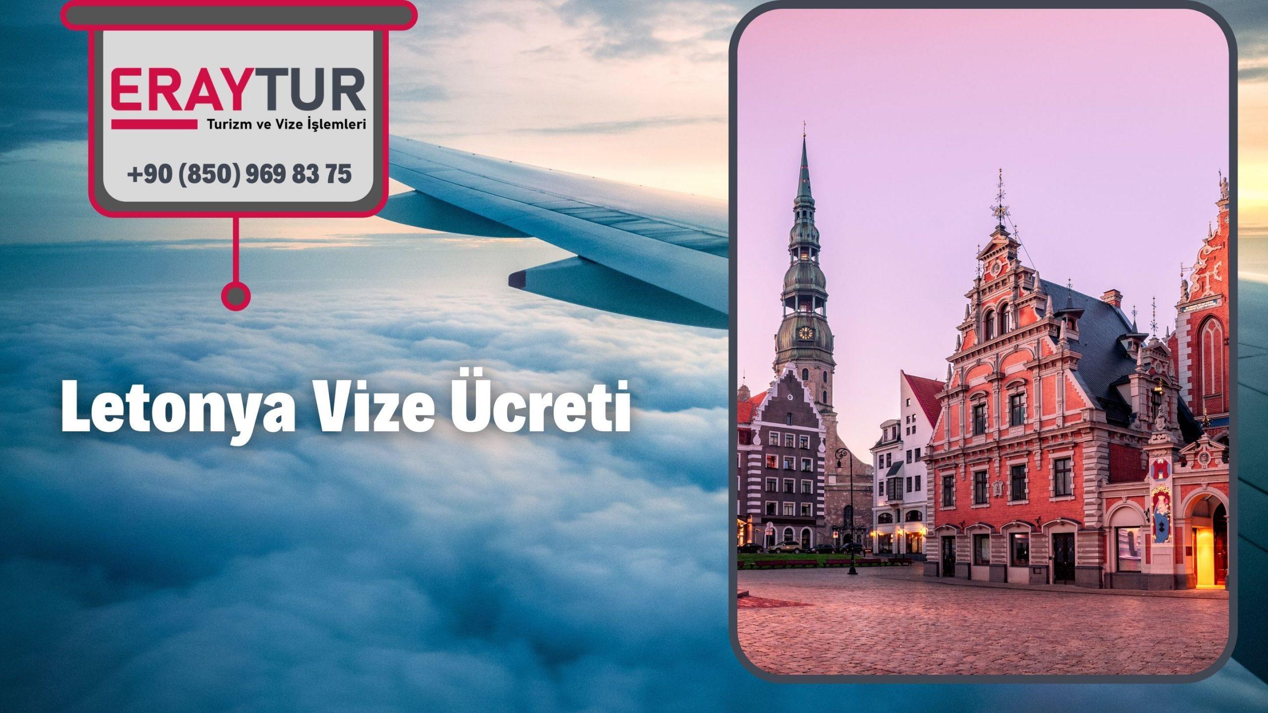 Letonya Vize Ücreti