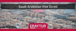 Suudi Arabistan vize ücreti