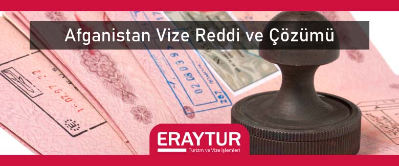 Afganistan Vize Reddi ve Çözümü 1 – afganistan vize reddi ve cozumu