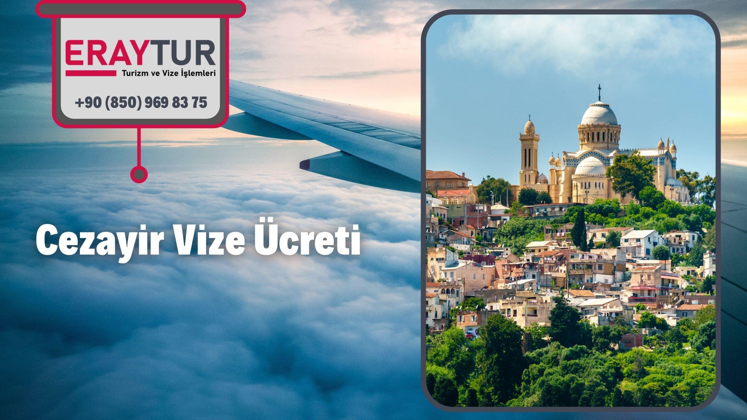 Cezayir Vize Ücreti