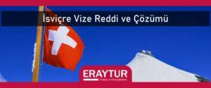 İsviçre vize reddi ve çözümü