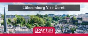 Lüksemburg vize ücreti