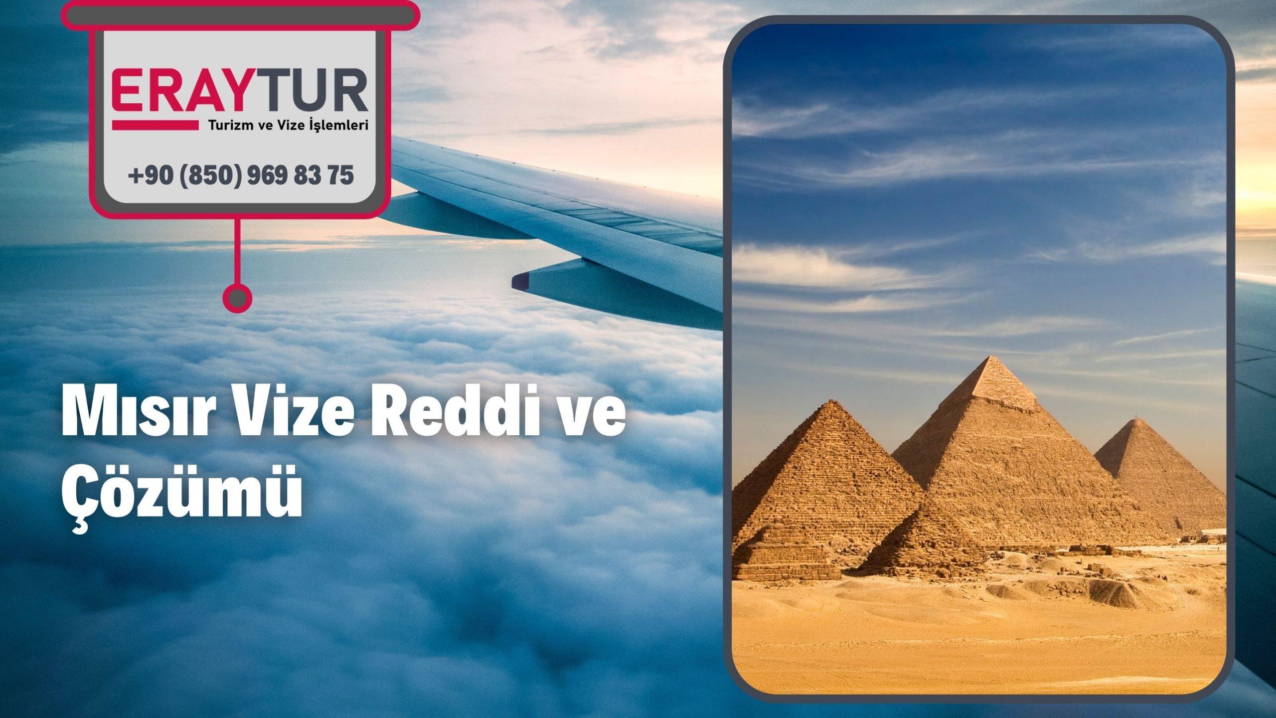 Mısır Vize Reddi ve Çözümü