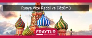 Rusya vize reddi