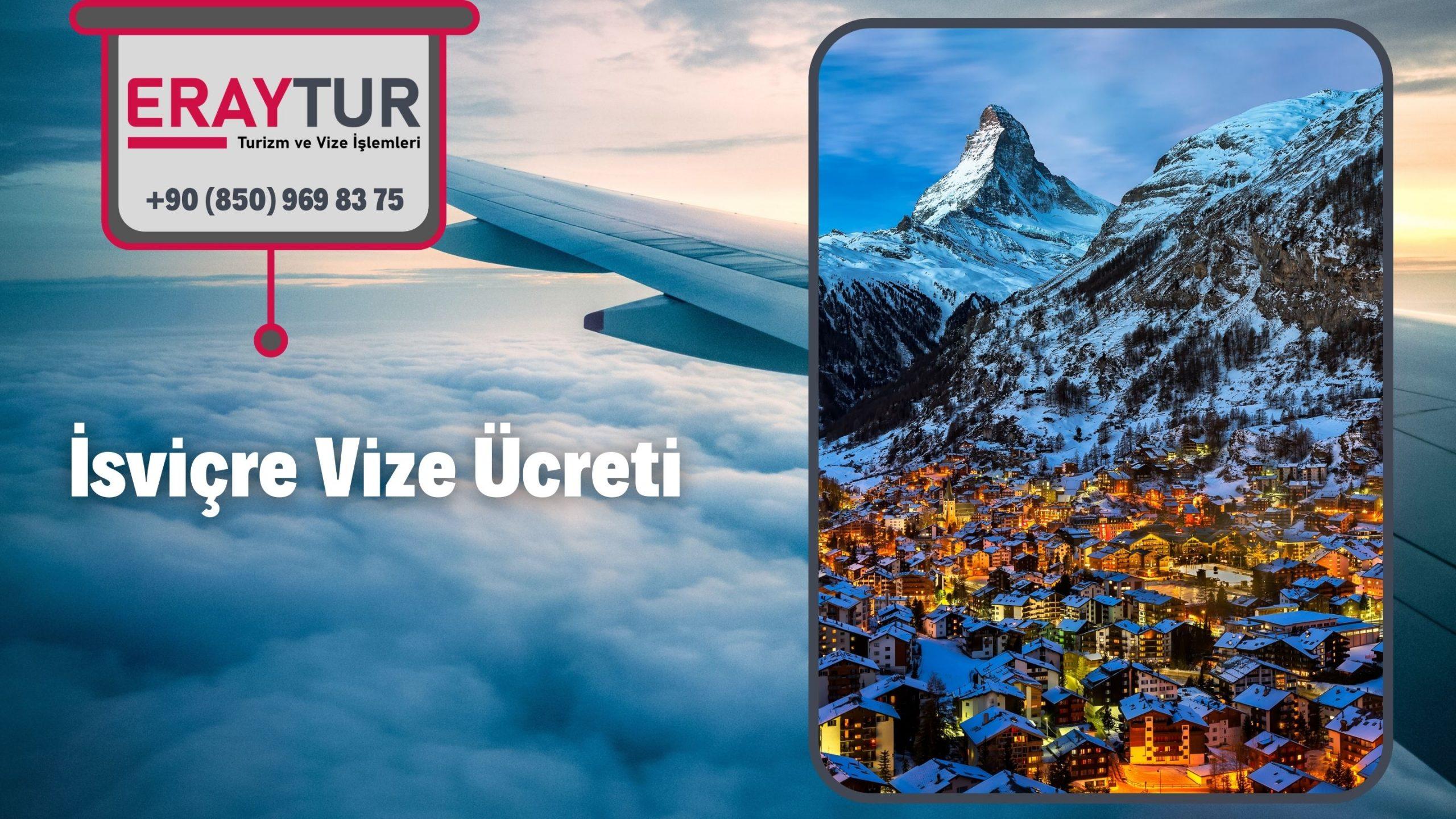 İsviçre Vize Ücreti