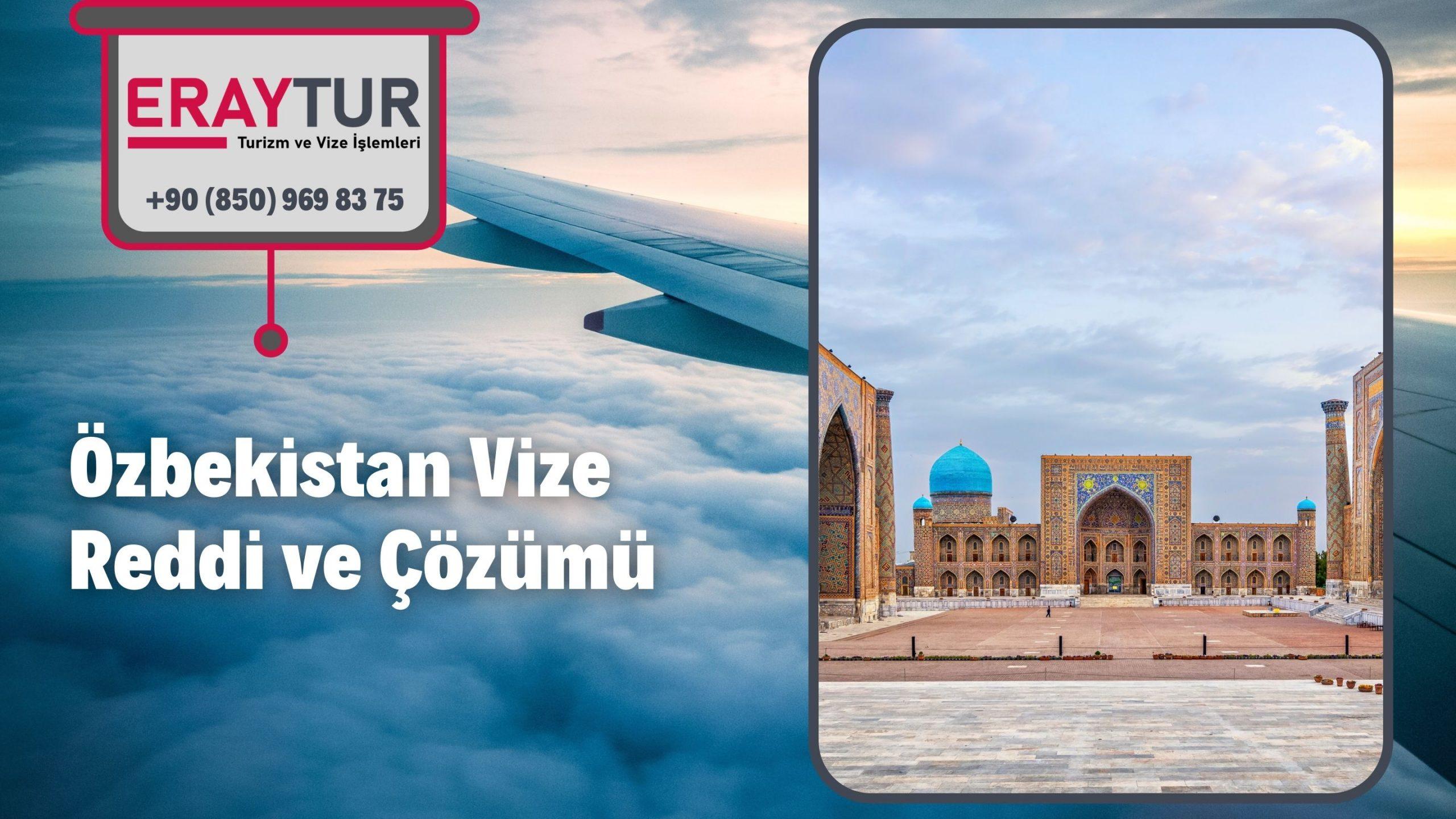 Özbekistan Vize Reddi ve Çözümü