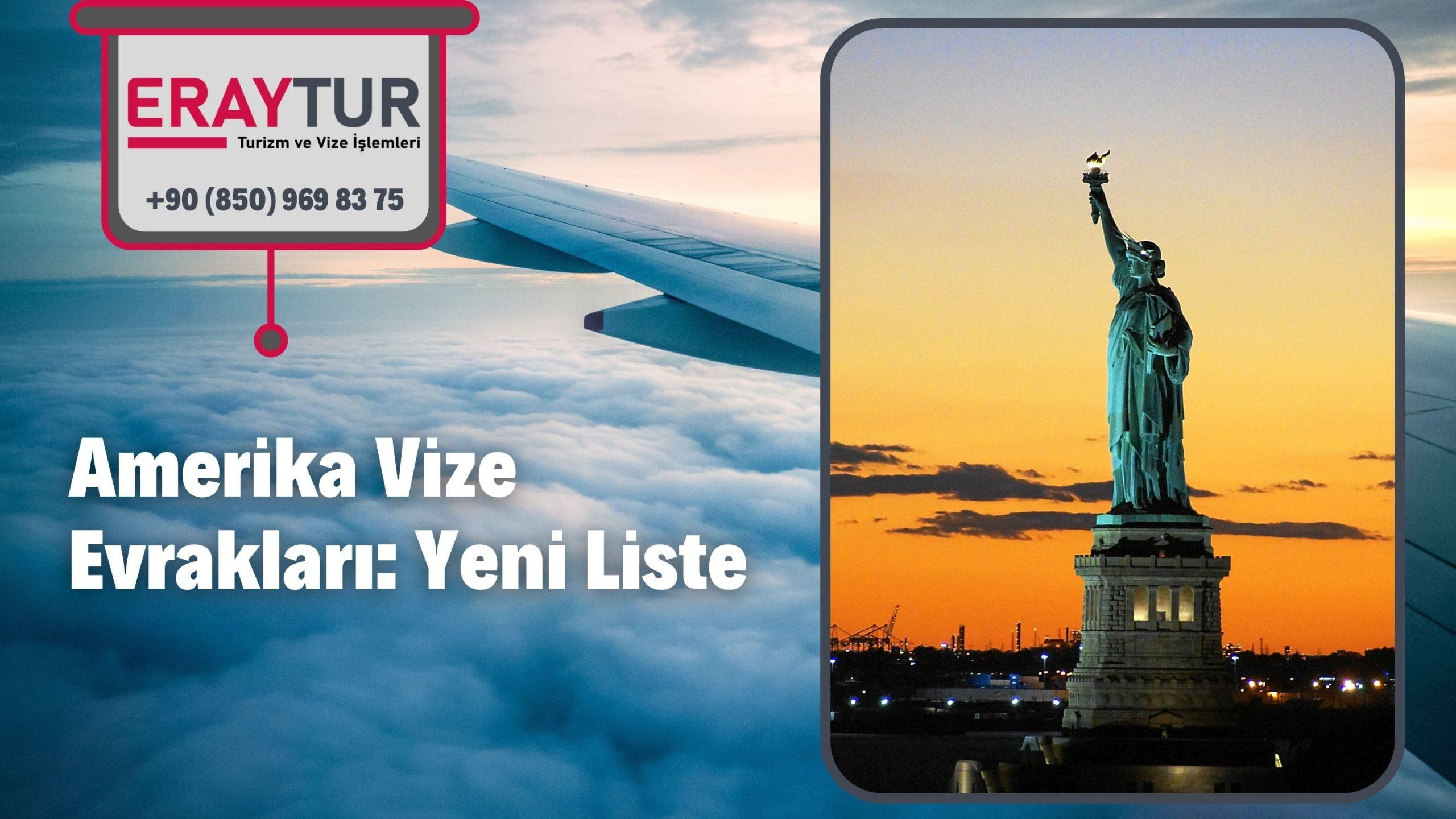 Amerika Vize Evrakları: Yeni Liste [2021]