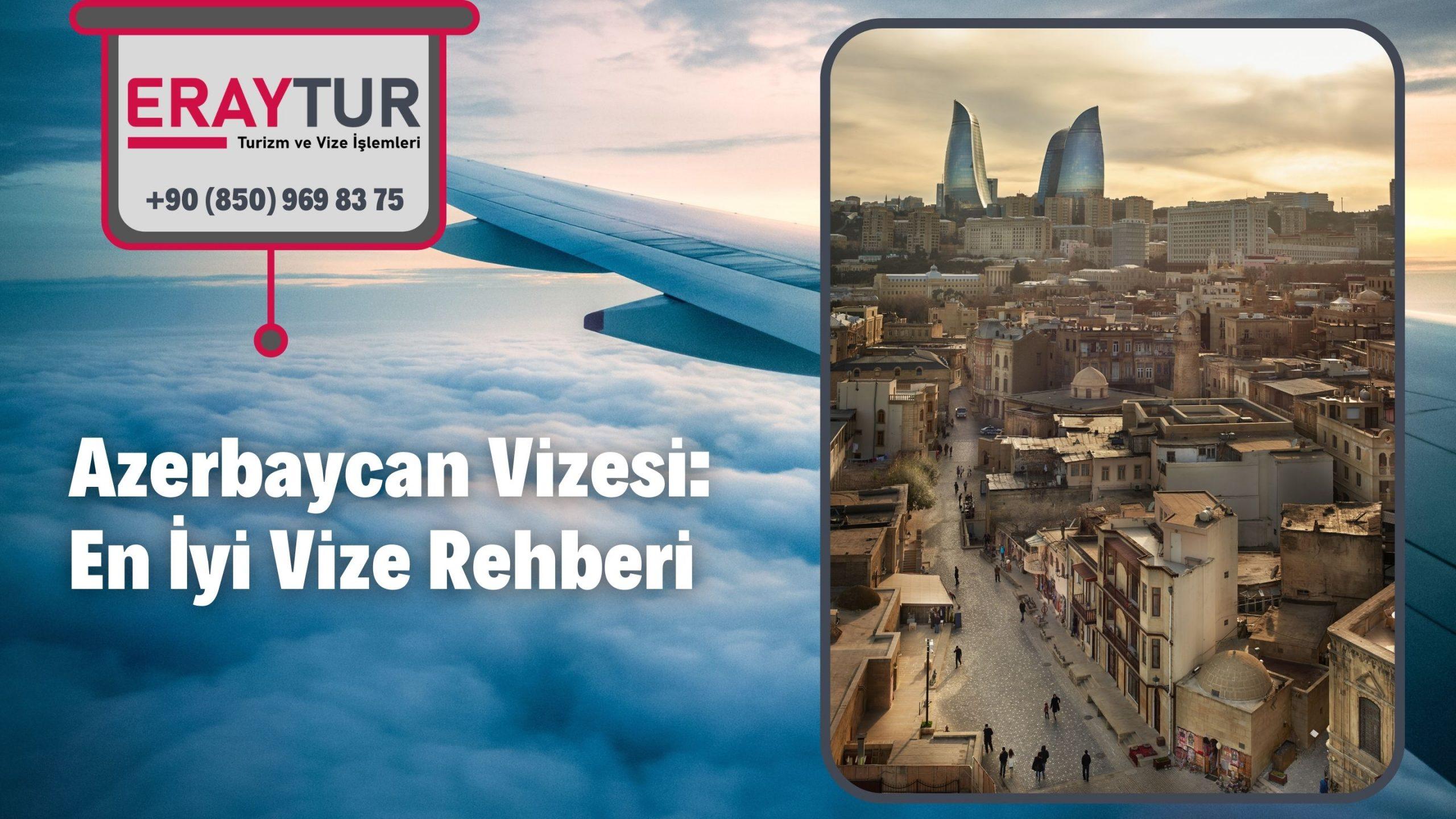 Azerbaycan Vizesi: En İyi Vize Rehberi