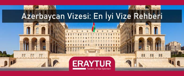 Azerbaycan Vizesi: En İyi Vize Rehberi 1 – azerbaycan vizesi en iyi vize rehberi