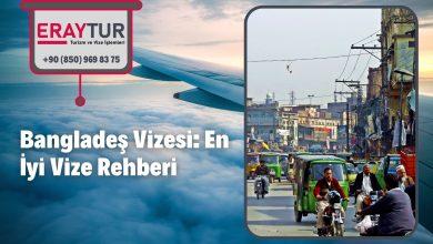 Bangladeş Vizesi: En İyi Vize Rehberi 2021