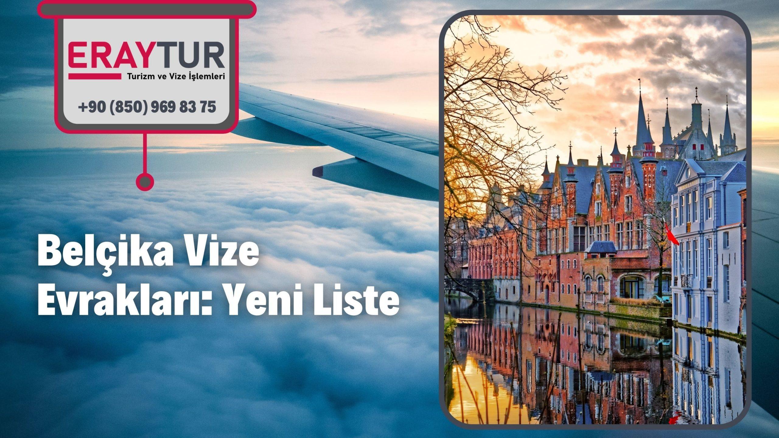 Belçika Vize Evrakları: Yeni Liste [2021]