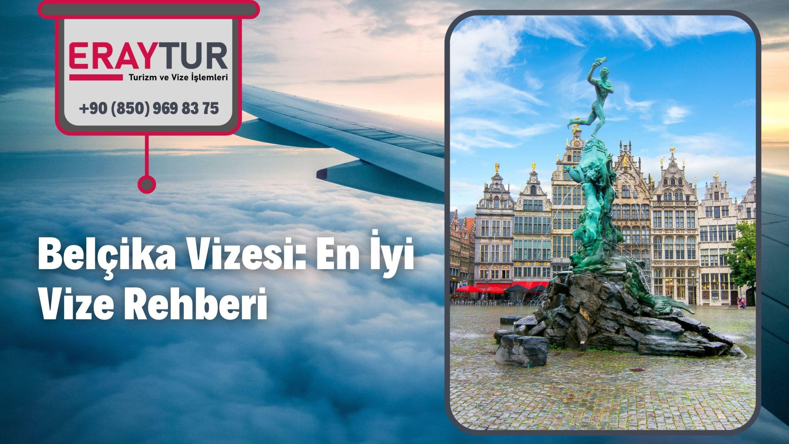 Belçika Vizesi: En İyi Vize Rehberi 2021