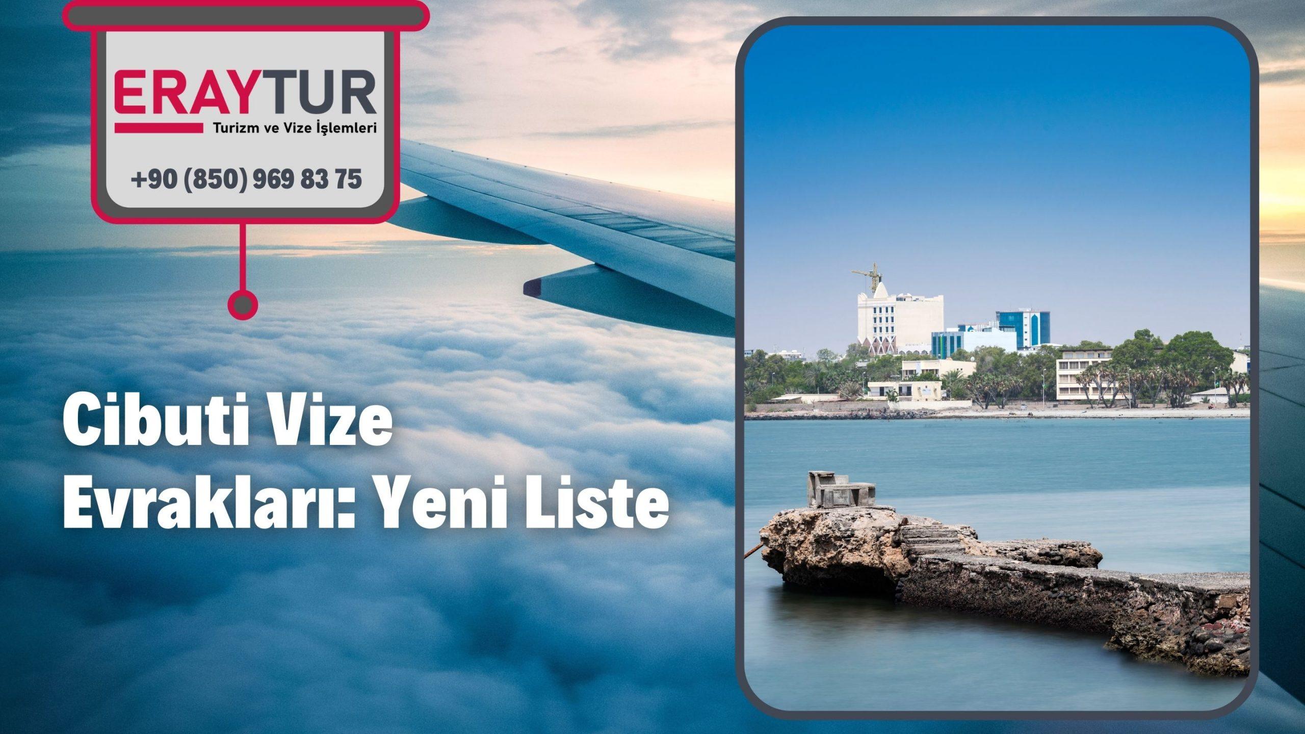 Cibuti Vize Evrakları: Yeni Liste [2021]