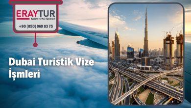 Dubai Turistik Vize İşmleri
