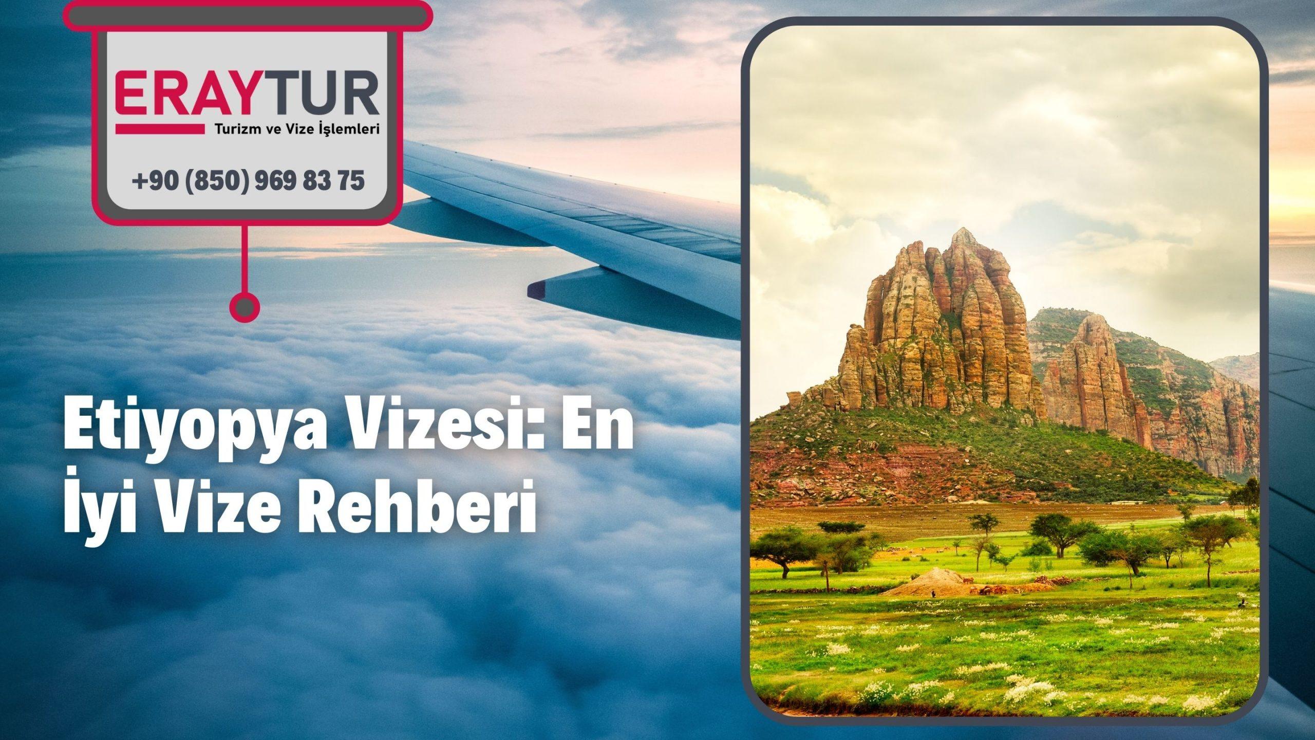 Etiyopya Vizesi: En İyi Vize Rehberi 2021 1 – etiyopya vizesi en iyi vize rehberi 2021 1 scaled