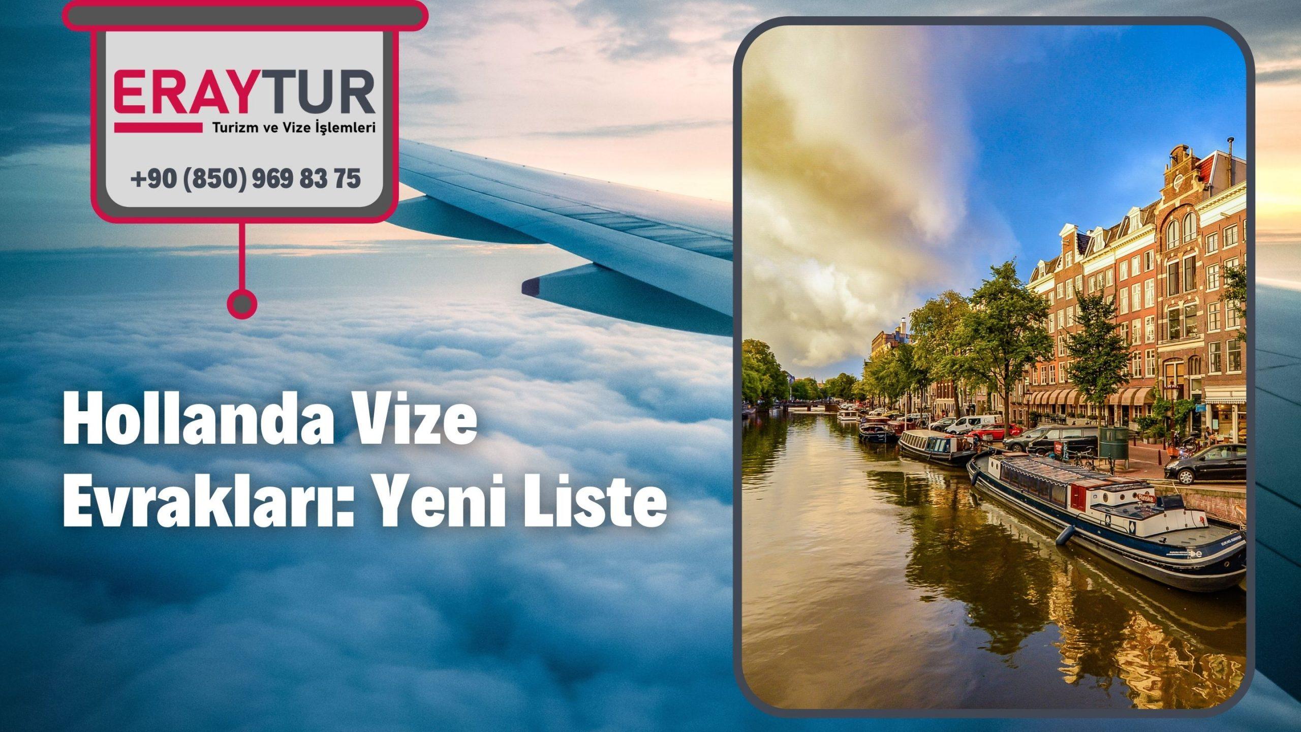 Hollanda Vize Evrakları: Yeni Liste [2021]
