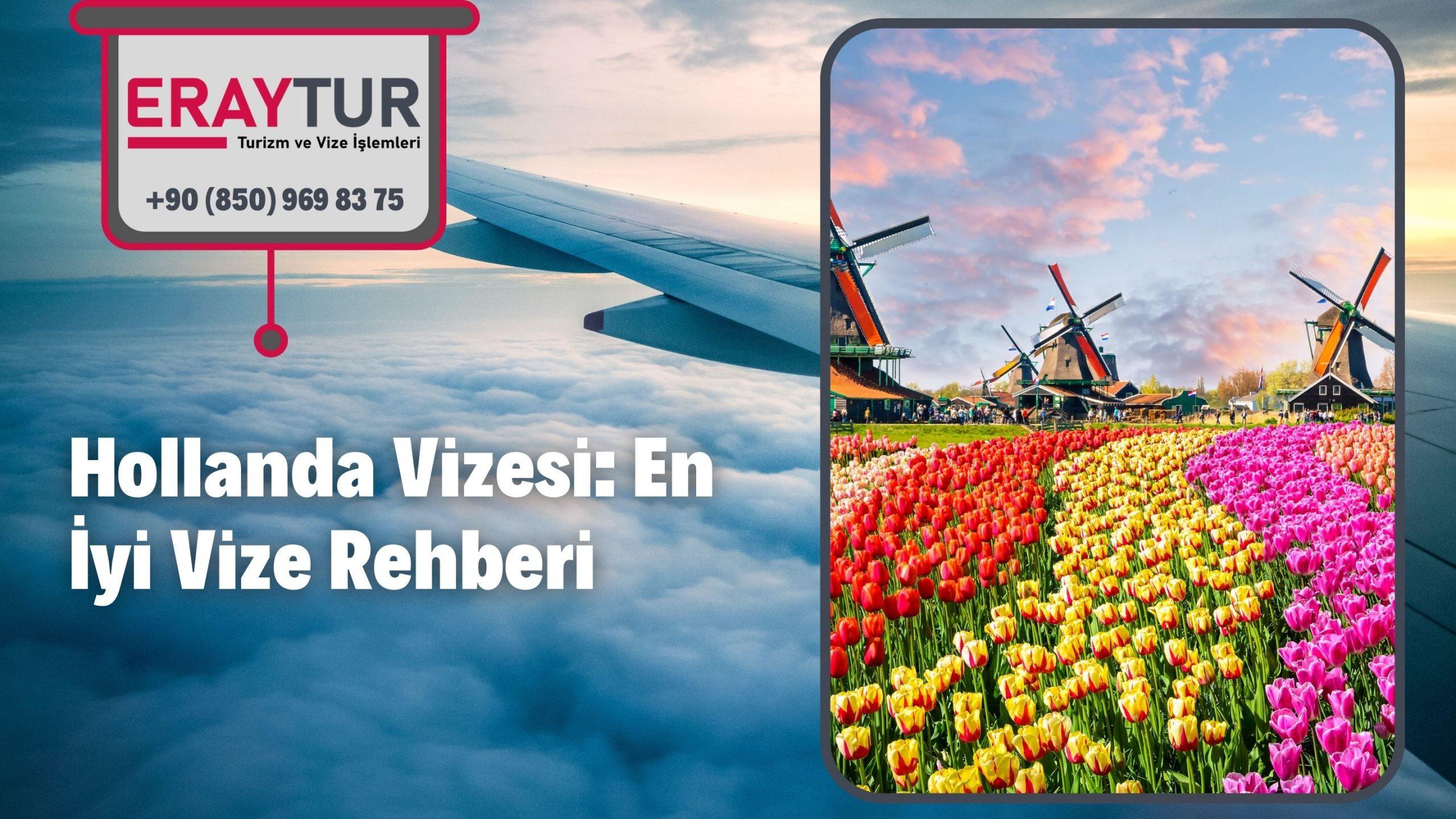 Hollanda Vizesi: En İyi Vize Rehberi 2021