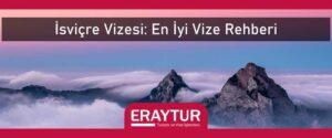 İsviçre vizesi en iyi vize rehberi