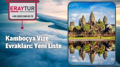 Kamboçya Vize Evrakları: Yeni Liste [2021]