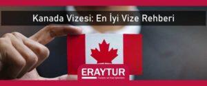 Kanada vizesi en iyi vize rehberi
