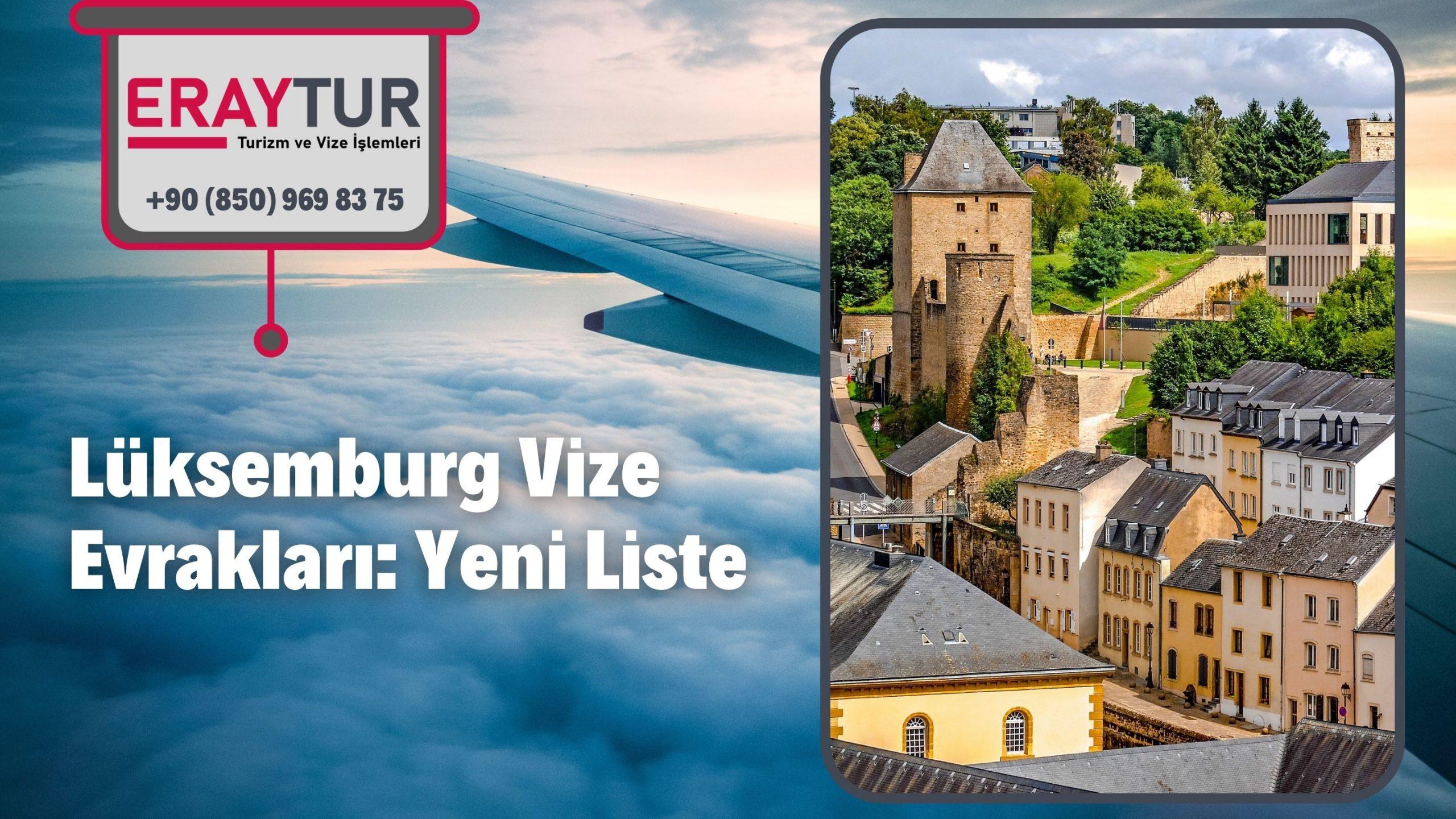 Lüksemburg Vize Evrakları: Yeni Liste [2021]