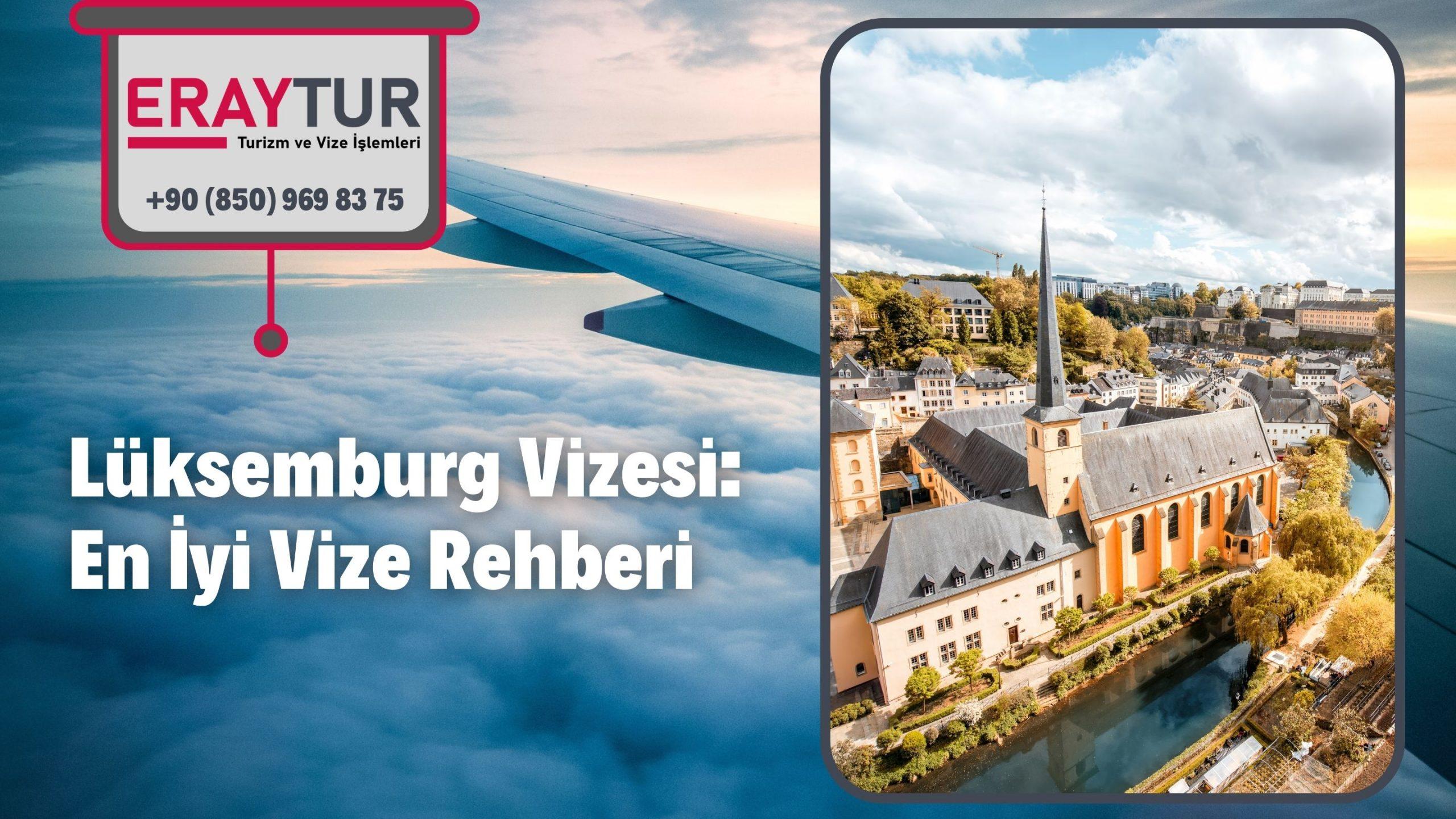 Lüksemburg Vizesi: En İyi Vize Rehberi 2021 1 – luksemburg vizesi en iyi vize rehberi 2021 1 scaled