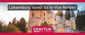 Lüksemburg vizesi en iyi vize rehberi