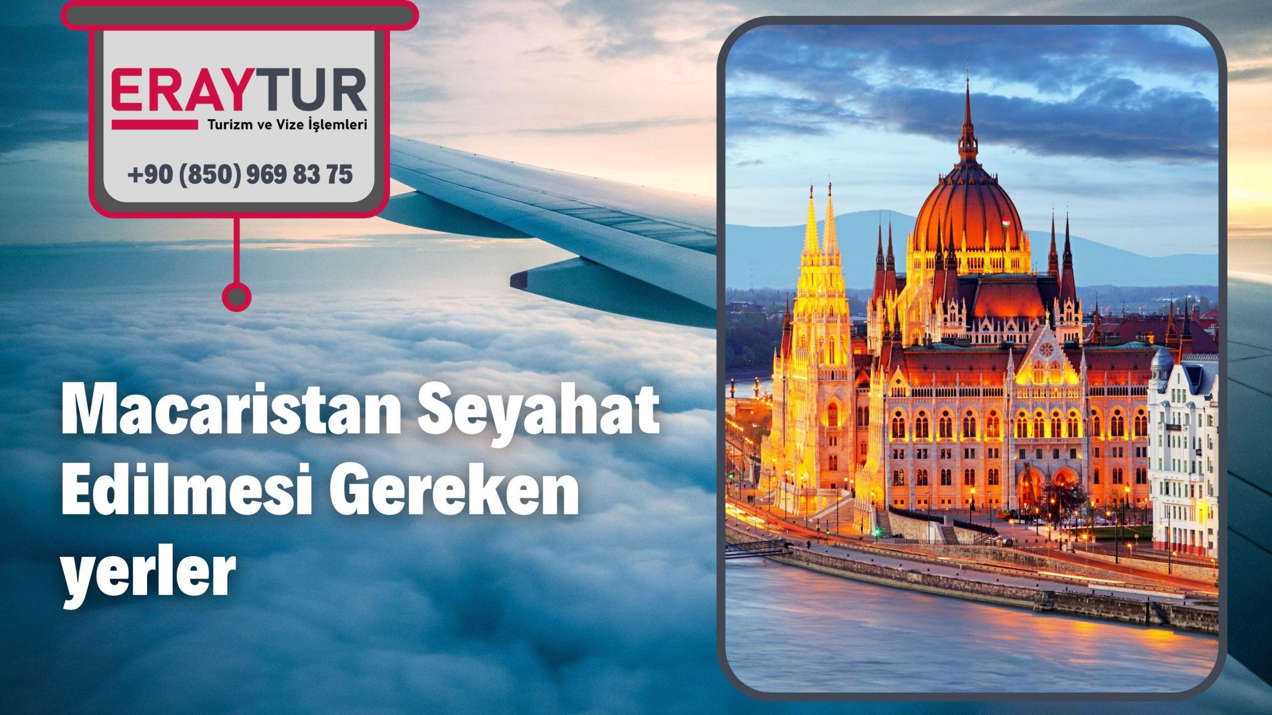Macaristan Seyahat Edilmesi Gereken yerler