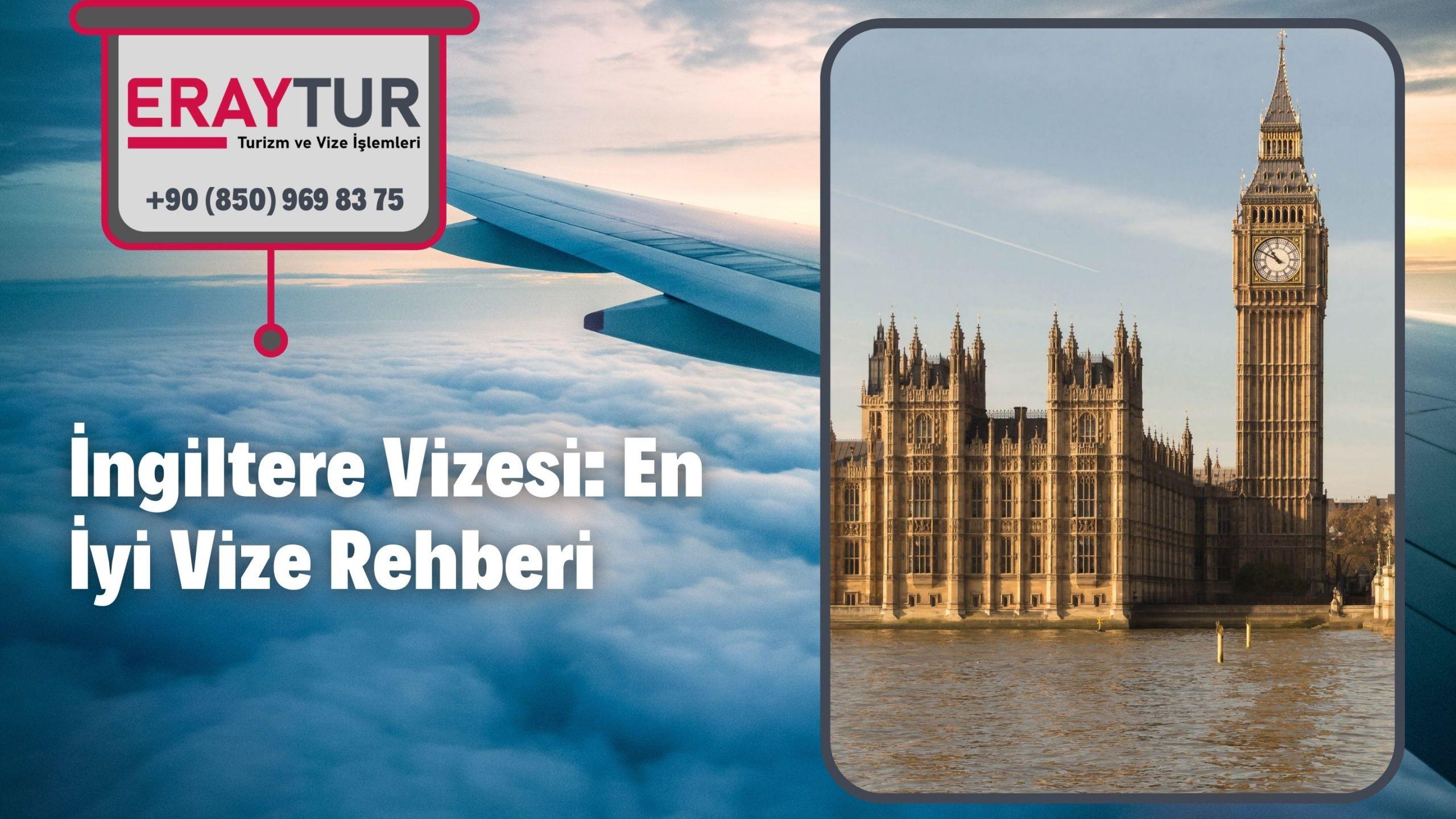 İngiltere Vizesi: En İyi Vize Rehberi 2021