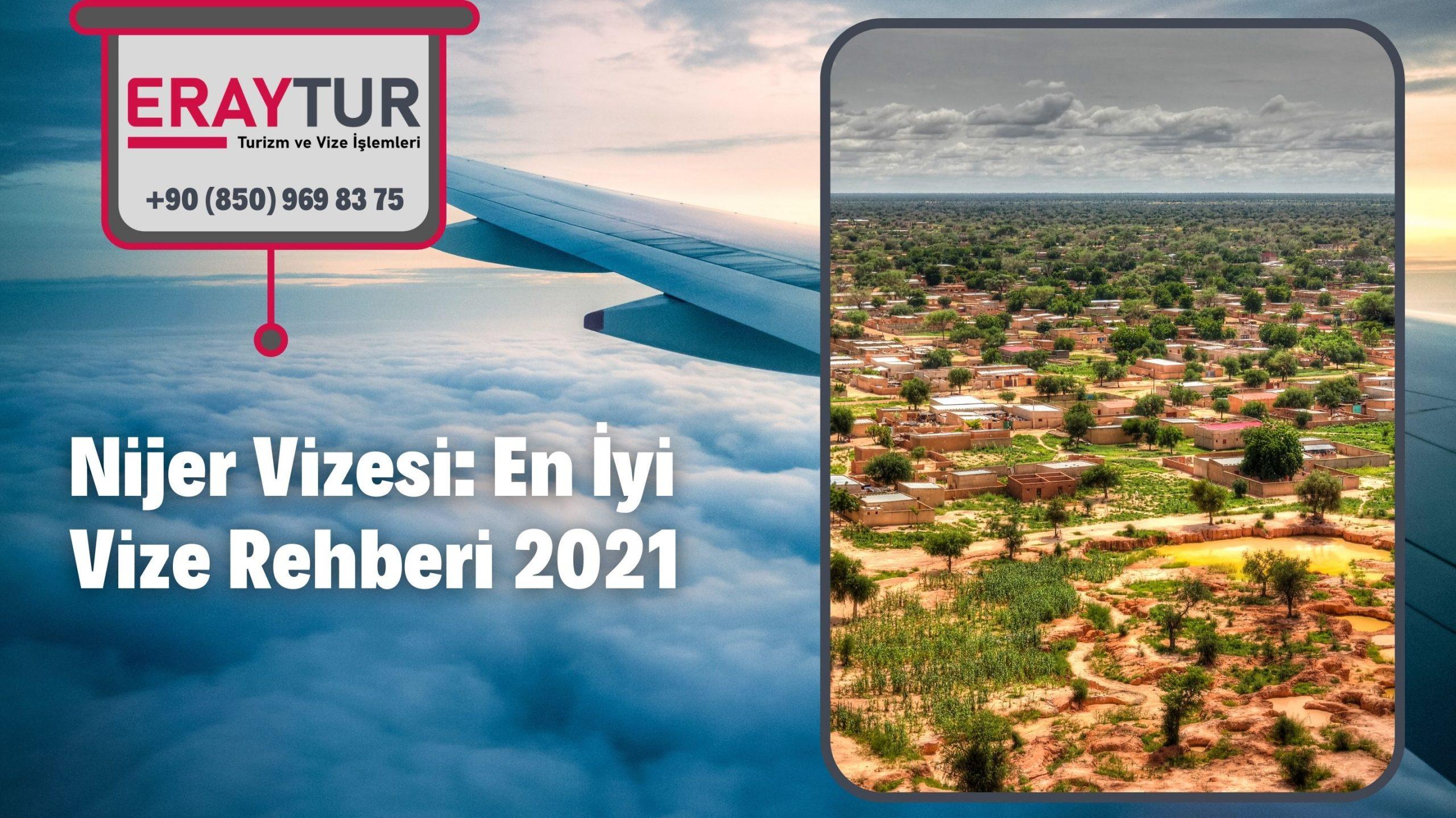 Nijer Vizesi: En İyi Vize Rehberi 2021