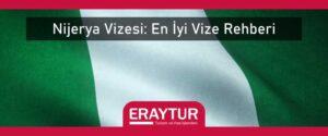 Nijerya vizesi en iyi vize rehberi