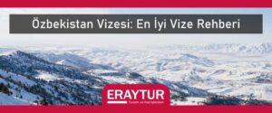 Özbekistan vizesi en iyi vize rehberi