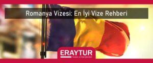 Romanya vizesi en iyi vize rehberi