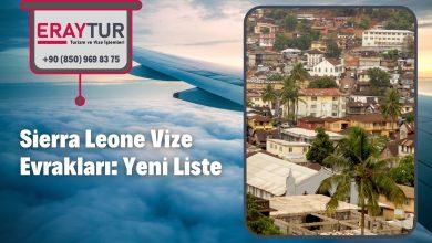 Sierra Leone Vize Evrakları: Yeni Liste [2021] 1 – sierra leone vize evraklari yeni liste 2021 1