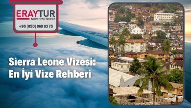 Sierra Leone Vizesi: En İyi Vize Rehberi